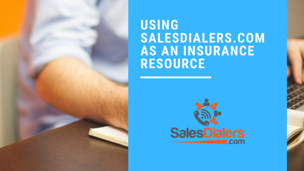 SalesDialers.com as an Insurance Resource